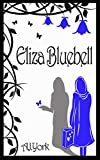 Eliza Bluebell (The Delilah Dusticle Aventures Book 3)
