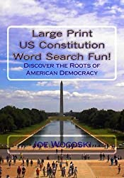 Large Print US Constitution Word Search Fun!: Discover the Roots of American Democracy