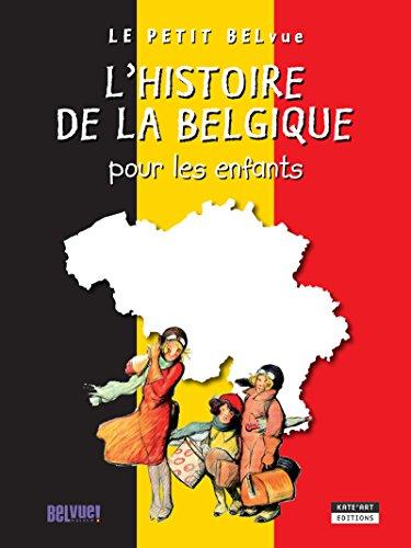 Amazon Com L Histoire De La Belgique Pour Les Enfants Un