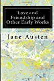 Love and Friendship and Other Early Works, Jane Austen, 1497376173