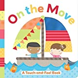 download ebook on the move: a touch-and-feel book by little bee books (2015-02-03) pdf epub
