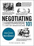 img - for Negotiating 101: From Planning Your Strategy to Finding a Common Ground, an Essential Guide to the Art of Negotiating (Adams 101) book / textbook / text book