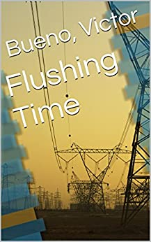 Flushing Time by [Bueno, Victor]