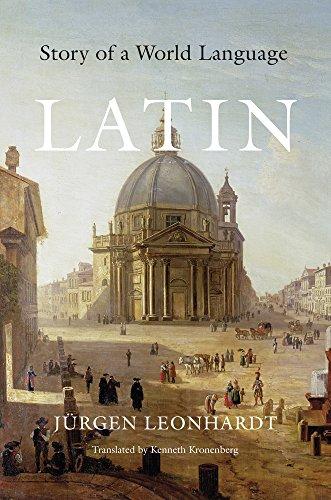 Latin: Story of a World Language by Belknap Press: An Imprint of Harvard University Press