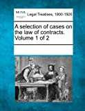 A Selection of Cases on the Law of Contracts, , 124100806X