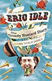 img - for The Greedy Bastard Diary: A Comic Tour of America by Eric Idle (2014-05-22) book / textbook / text book