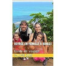 Voyage en famille à Hawaii: Guide de voyage (French Edition)