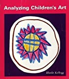 Analyzing Children's Art, Kellogg, Rhoda, 0874841968