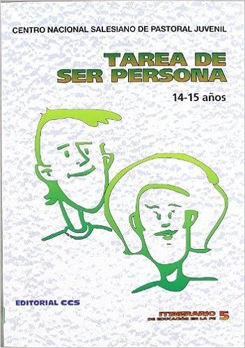 Tarea De Ser Persona - 7ª Edición: 5 Itinerario de educación en la fe: Amazon.es: Centro Nacional Salesiano de Pastoral Juvenil: Libros