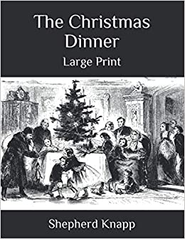 The Christmas Dinner: Large Print: Knapp, Shepherd: 9798697294604
