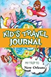 Kids Travel Journal: My Trip to New Orleans