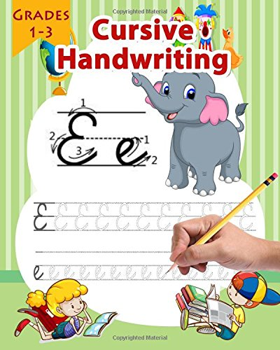 Cursive Handwriting Workbooks - Cursive Handwriting: Cursive Handwriting Workbook / Practice Book for Kids (Boys and Girls), Grades 1-3,Your Kids Can Learn Cursive Handwriting By Themselves (Volume 2)