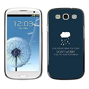 GagaDesign Phone Accessories: Hard Case Cover for Samsung Galaxy S4 - If Life Doesn't Brake You - Life