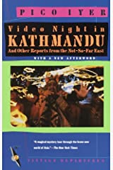 Video Night in Kathmandu: And Other Reports from the Not-So-Far East (Vintage Departures) Kindle Edition
