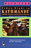 Video Night in Kathmandu: And Other Reports from the Not-So-Far East (Vintage Departures)