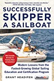Successfully Skipper a Sailboat: Modern Lessons From the Fastest-Growing Global Sailing Education and Certification Program