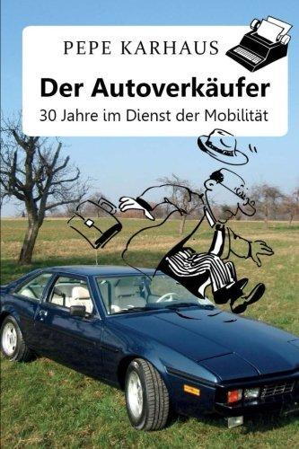 Der Autoverkäufer: 30 Jahre im Dienst der Mobilität (German Edition) ebook