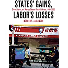 States' Gains, Labor's Losses: China, France, and Mexico Choose Global Liaisons, 1980–2000