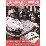 Les Jeux et exercices d'autrefois des jeunes filles (illustré) (French Edition)