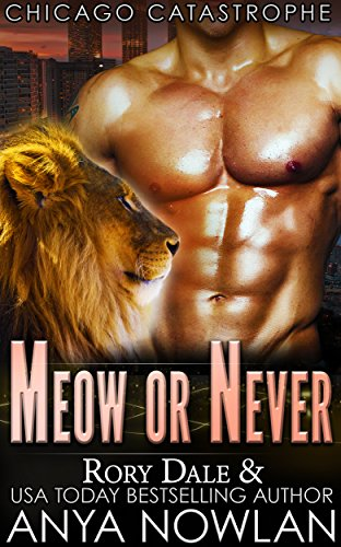 Meow Or Never: BBW SEAL Shifter Surprise Pregnancy Romance (Chicago Catastrophe) by [Nowlan, Anya, Dale, Rory]