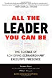img - for All the Leader You Can Be: The Science of Achieving Extraordinary Executive Presence (Business Books) book / textbook / text book