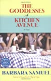 The Goddesses of Kitchen Avenue: A Novel