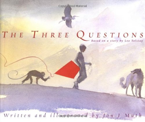 The Three Questions [Based on a story by Leo Tolstoy] (Short Moral Story On Value Of Time)