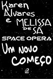 Space Opera - Um novo começo (Portuguese Edition)