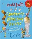 Roald Dahl's Completely Revolting Recipes