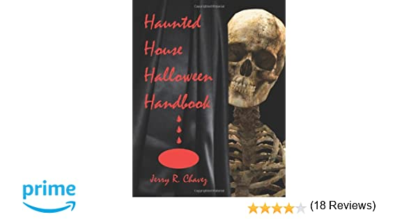 Haunted House Halloween Handbook: Jerry R. Chavez: 9780786403752 ...