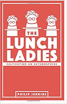 The Lunch Ladies: Cultivating an Actsmosphere