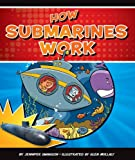How Submarines Work, Jennifer Swanson, 1609732227