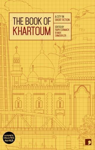 The Book Of Khartoum  A City In Short Fiction  Reading The City