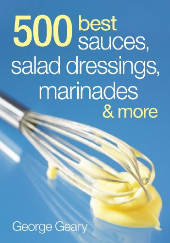 (500 Best Sauces, Salad Dressings, Marinades and More)