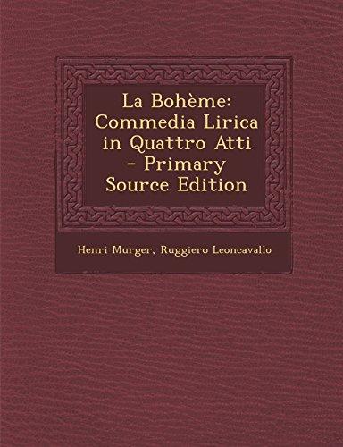 La Bohème: Commedia Lirica in Quattro Atti (Italian Edition)