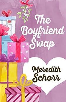 The Boyfriend Swap by [Schorr, Meredith]
