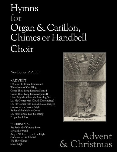 Hymns for Organ & Carillon, Chimes or Handbells: Advent & Christmas