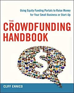The Crowdfunding Handbook: Raise Money for Your Small Business or Start-Up with Equity Funding Portals by AMACOM