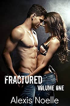 Fractured: Volume One by [Noelle, Alexis]