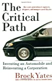 img - for The Critical Path: Inventing an Automobile and Reinventing a Corporation book / textbook / text book