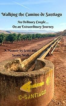 __VERIFIED__ Walking The Camino De Santiago: An Ordinary Couple...On An Extraordinary Journey. cuenten Business Window llama about