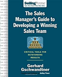 The Sales Manager's Guide to Developing A Winning Sales Team: Critical Tools for Outstanding Results (SellingPower Library)