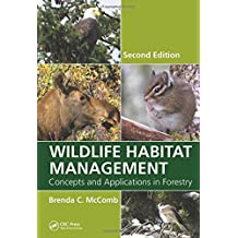Wildlife Habitat Management: Concepts and Applications in Forestry, Second Edition