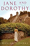 Jane and Dorothy: A True Tale of Sense and Sensibility:The Lives of Jane Austen and Dorothy Wordsworth