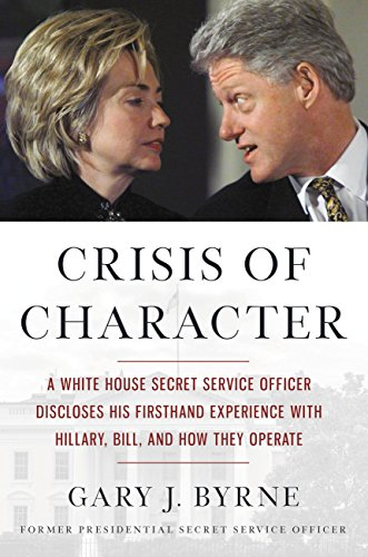 Thumbnail for Crisis of Character: A White House Secret Service Officer Discloses His Firsthand Experience with Hillary, Bill, and How They Operate
