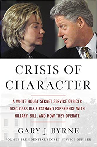 Download PDF Crisis of Character - A White House Secret Service Officer Discloses His Firsthand Experience with Hillary, Bill, and How They Operate