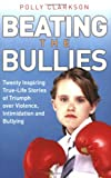 Beating the Bullies, Polly Clarkson, 1844545113