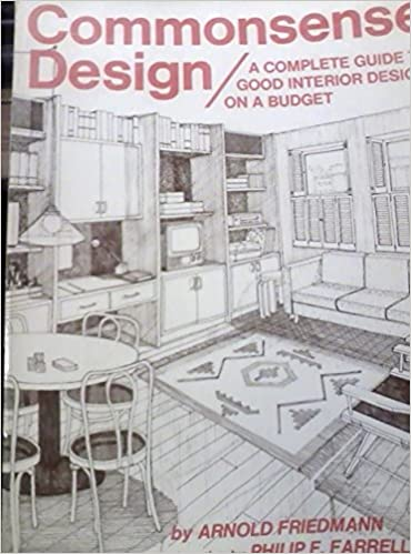 Commonsense Design A Complete Guide To Good Interior Design On A