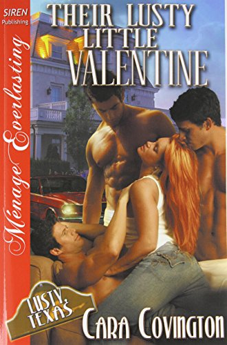 Their Lusty Little Valentine [The Lusty, Texas Collection] (Siren Publishing Menage Everlasting)