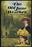 The Old June Weather, Ernest Raymond, 0841503249